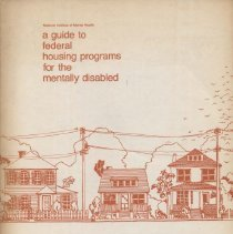 """Image of A guide to Federal housing programs for the mentally disabled : Prepared by Valerie J. Bradley, Mary Ann Allard, Anne L. Liegey. """"Prepared by the Human Services Research Institute under Contract No. 278-75-0030 (MH) from the National Institute of Mental Health."""""""