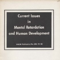 Image of HV891 .C87 1972 - Current issues in mental retardation and human development; the mentally retarded and their families. A conference on a family-centered approach to providing services to the mentally retarded, Belmont Conference Center, Elkridge, Maryland, September 1971. Edited by Donald J. Stedman.