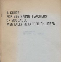 Image of A guide for beginning teachers of educable mentally retarded children University of the State of New York. The State Education Department  Division for Handicapped Children. Albany , New York 12224  Bureau for Mentally Handicapped Children Suggestions for program planning and implementation for teachers of educable mentally retarded children 1972 A Guide For Beginning Teachers