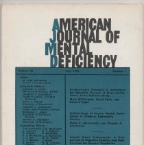 Image of RC326 .A415 1975 - American Journal of Mental Deficiency Volume  80 , No. 1 , pp.  1-131  July 1975  Resident-Care Practices in Institutions for Retarded persons: A Cross-Institutional, Cross-Cultural Study...by Mark McCormick, David Balla, and Edward Zigler....1 Epidemiology of Severe Mental Retardation in Children: Community Studies...by Helen K. Abramowicz and Stephen A. Richardson...18 Infants' Home Enviroments: A Comparison of High-Risk Families and Families from the General Population...by Craig T. Ramey, Pamela Mills, Frances A. Campbell, and Carolyn O'Brien...40 Moral and Cognitive Development in Retarded and Nonretarded Children...by Jonathan J. Taylor and Thomas M. Achenbach...43 Differential Effects of Four Token Conditions on Rate and Choice of Pesponding in a matching-to-sample Task by: Alan C.Repp, Sylvia Z Klett, Lynn H. Sosebee, Nancy C. Speir.....51 List Organiztions and Rehearsal Instructions in Recorgntion Memory of Retarded Adults by : Mary A. Luszcz and Verne R. Bacharch.....57  Reinforcement of Cooperation between Profoundly Retarded Adults by Mary Stenning Samaras and Thomas S. Ball...63 Public Attitudes Toward Mentally Retarded Children by Jay Gottlieb Louise Corman.....72 Measuring Social and Prevocational Awareness in middly Retarded Adolescents by Andrew S. Haplern, Paul Raffeld, Larry Irvin, and Robert Link.......81 Effect of Experiemental Success and Failure on the situational expectancy of EMR and Nonretarded Children by : Donald L . MacMillian.......90 Attractiveness as a Biasing Factor in Teaching Judgmants by Michael B. Ross and John Salvia.....96 Effects of Letter Reversals training on the Discrimination Perfomance of EMR Children by Ross A. Evans and Linda Hickson Bilsky.....99 Stimulus Input Recitmentand and Stimulus Trace Decay Factors in the trace Conditioning Deficit of Severly Retraded Young Adults by : Susan M. Ross and Leonard E. Ross......109 Training Correct Utensil Use in Retarded Children : Modeling vs Physical 