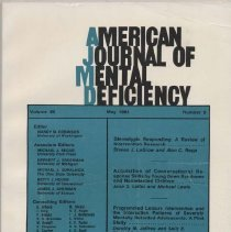Image of RC326 .A415 1984 - American Journal of Mental Deficiency Volume 88  , No. 6 , pp.  595-711  Stereotypic Responding: A Review of Intervention Research...by Steven J. LaGrow and Alan C. Repp Acquisition of Conversational Response Skills by Young Down Syndrome and Nonretarded Children...by Jane S. Leifer and Michael Lewis Programmed Leisure Intervention and the Interaction Patterns of Severely Mentally Retarded Adolescents: A Pilot Study...by Dorothy M. Jeffree and Sally E. Cheseldine Annual Index Issue