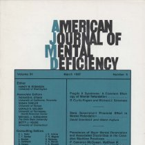 Image of RC326 .A415 1987 - American Journal of Mental Deficiency Volume 91  , No. 5 , pp.  445-553   March 1987  Fragile X Syndrome: A Common Etiology of Mental Retardation...by R. Curtis Rogers and Richard J. Simensen  State Government Financial Effort in Mental Retardation...by David Braddock and Glenn Fujiura Prevalence of Major Mental Retardation and Associated Disabilities in the Canadian Maritime Provinces...by P. Cameron McQueen, Matthew W. Spence, J. Barry Garner, Linda H. Pereira, and Elizabeth J. T. Winsor Developmentally Delayed Musical Savant's Sensitivity to Tone Structure...by Leon K. Miller