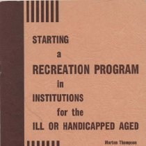 Image of GV184 .T5 1960 - Starting a Recreation Program in Institutions for the Ill or Handicapped Aged