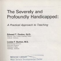 Image of LC4015 .D59 1976 - The severely and profoundly handicapped : a practical approach to teaching / Edward T. Donlon, Louise F. Burton.