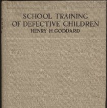 """Image of LC4633.N7 G6 1923 - Book:  """"School Training Of Defective Children"""" By Henry H. Goddard.  Published during the authors time as director of the Vineland Training School. Chapters include, Some Existing Conditions in NYC,  What is Done for Children in Ungraded Classes, Schoolroom and Equipment for Ungraded Classes, Teachers, Supervision, Suggestions from Principles and Teachers, The importance of the Problem, The Solution of the Problem, and Recommendations."""