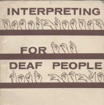 Image of HV2471 .Q5 - Interpreting For Deaf People ; A report of a workshop on interpreting. Published by the U. S. Department of Health, Education, and Welfare. A Social and Rehabilitation Service. Governor Baxter State School for the Deaf, Portland, Maine, July 7-27, 1965. Stephen P. Quigley, editor and chairman; Joseph P. Youngs, co-chairman.