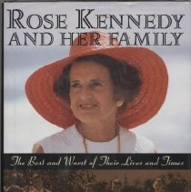 Image of E748.K378 G52 1995 - Rose Kennedy and her family : the best and worst of their lives and times / Barbara Gibson and Ted Schwarz      Preface  vii   1. The Death and Life    3  2. The Beloved Joe   28  3. Brookline   43  4. Rosemary    53  5. Mobsters, Moguls, and Movie Stars 75  6. The Years Before the War  99  7. The Kennedys vs. England   114  8. From Ambassador to the War Years   136  9. Politics  155 10. The Children Come of Age   171 11. The Campaigner    206 12. Years of Change   217 13. To Begin Anew    244 14. The Later Years   267       Notes   305      Bibliography 313      Index   317