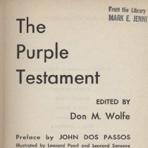 Image of D811.A2 W6 1947 - The Purple Testament Edited by Don M. Wolfe Preface by John Dos Pssos Illustrated by Leonard Pearl and Leonard Sansone Doubleday & Company, Inc. Garden City, N.Y., 1947