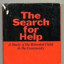 Image of HV897.C3 J3 1969 - The Search for Help ; A Study of the Retarded Child in the Community by Jerry Jacobs, Ph.D.