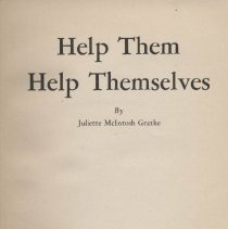 Image of RC418 .G68 1947 - Help Them Help Themselves by Juliette McIntosh Gratke Published by  Texas Society for Crippled Children 3703 Worth Street Dallas, Texas