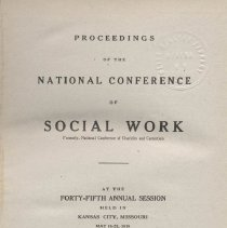 Image of HV88 .A3 1919 -  Proceedings Of The National Conference Of Social Work  Formerly, National Conference of Charities and Correction At The Forty-Fifth Annual Session Held In Kansas City, Missouri May 15-22, 1918