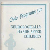 Image of LC4580 .O35 1967 - Ohio programs for neurologically handicapped children by Edward C. Grover [and] Joseph H. Todd. State Board of Education, Ohio Issued by Martin Essex, Superintendent of Public Education Columbus, Ohio 1967