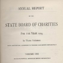 Image of HV88 .N7 1915 V1 - Annual Report Of The State Board Of Charities  For the Year 1914 In Three Volumes , with statistical appendix to volume one bound separately Volume One , Text Appended Papers