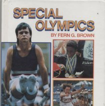 Image of GV722.5.S64 B76 1992 - Special Olympics by Fern G. Brown  Describes the history and organization of the Special Olympics and explains how athletes and volunteers can get involved.