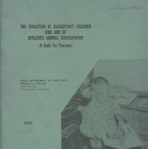 Image of The Education Of Elementary Children Who Are Of Retarded Mental Development  (A Guide For Teachers)  State Department Of Education , Jefferson City, Missouri Hubert Wheeler, Commissioner of Education    1957  LC4692 M5 M54