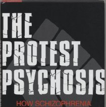 Image of The Protest Psychosis: How Schizophenia Became a Black Disease  by Jonathan M. Metzl   Beacon Press Boston