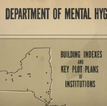 Image of Department of Mental Hygiene Building Indexes and Key Plot Plans of Institutions  State of New York Office of General Services Public Buildings Design and Construction  157 pages , Memorandum stapled to page one: OMRDD June 11, 1981 ,  From: Charles Herendeen, Director of Capital Services