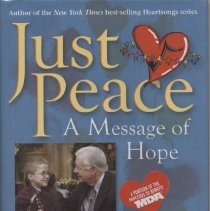 Image of JZ5538 .S74 2006 - Just Peace: a message of hope / Mattie J.T. Stepanek with Jimmy Carter ; edited by Jennifer Smith Stepanek.