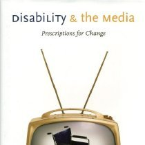 Image of Disability & the Media : Prescriptions for Change