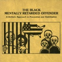 Image of HV6791 .B53 1982 - The Black Mentally Retarded Offender : A Holistic Approach to Prevention and Habilitation Edited by Aminifu R. Harvey and Terry L. Carr