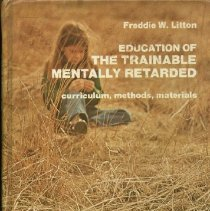 Image of LC4601 .L57 1978 - Education of the Trainable Mentally Retarded  curriculum, methods, materials