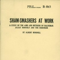 Image of Sham-Smashers At Work ; A Study of the aims and Methods of Haldeman-Julius' Monthly and the Debunker  by Albert Mordell   Haldeman-Julius Publications, Girard, Kansas Edited by E. Haldeman-Julius   B-863