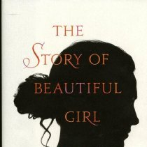 Image of PS3569.I4845 S76 2011 - The Story of Beautiful Girl  a Novel by Rachel Simon