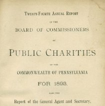 Image of HV86 .P4 1894 - Twenty-Fourth Annual Report of the Board of Commissioners of Public Charities of the Commonwealth of Pennsylvania for 1893 ....and The  (11th) Report of the Committee on Lunacy