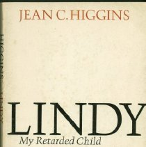 Image of PS3558.I357 L5 1970 - Lindy, My Retarded Child by Jean C. Higgins