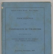 Image of Proceedings of the Conference of Charities Held in connection with the General Meeting of the American Social Science Association at Saratoga, September, 1877 Published for the Conference, By A. Williams & Co., Boston, MASS. November, 1877.