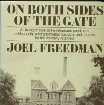 Image of RC570.5.U6 F73 1980 - On Both Sides Of The Gate  by Joel Freedman The role of press, politics, bureaucracy, and consciousness-raising in the investigations of Massachusetts' mental institutions
