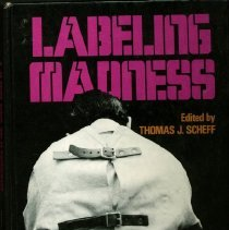 Image of RC437.5 .S33 1975 - Labeling Madness  Edited by Thomas J. Scheff