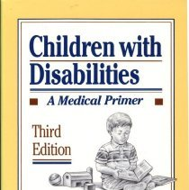 Image of RJ135 .B38 1992 - Children with disabilities : a medical primer / by Mark L. Batshaw and Yvonne M. Perret.