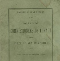 Image of RC445 .N33 1893 - Fourth Annual Report  of the Board of Commissioners of Lunacy for the State of New Hampshire for the Fiscal Year Ending September 30, 1893. Volume I.  Part IV. Concord: Edward N. Pearson, Public Printer  1893