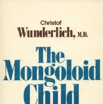 Image of RJ506.D68 W8613 1977 - The Mongoloid Child : Recognition & Care (by) Christof Wunderlich, M.D.