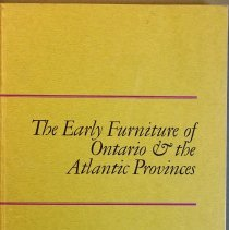 Image of The early furniture of Ontario and the Atlantic Provinces                                                                                                                                                                                                      - 749.211 Dob