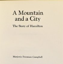 Image of A mountain and a city: the story of Hamilton                                                                                                                                                                                                                   - 971.3 Cam