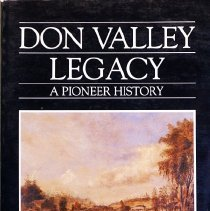 Image of Don Valley legacy: a pioneer history                                                                                                                                                                                                                           - 971.3541 Gut
