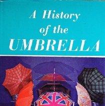 Image of A history of the umbrella                                                                                                                                                                                                                                      - 391 Cra