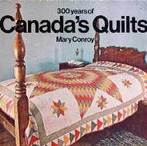 Image of 300 Years of Canada's Quilts                                                                                                                                                                                                                                   - 746.46 Con