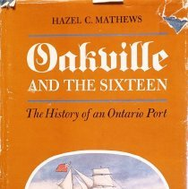 Image of Oakville and the Sixteen                                                                                                                                                                                                                                       - 971.353 MAT 2 1994 c.1