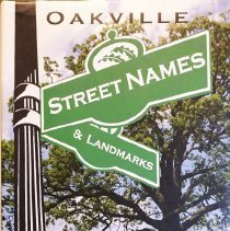 Image of Oakville Street Names                                                                                                                                                                                                                                          - 971.353 THO