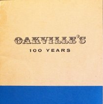 Image of Oakville's 100 Years, 1857-1957                                                                                                                                                                                                                                - 971.353 YOU c.4