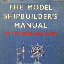 Image of The model shipbuilder's manual of fittings and guns                                                                                                                                                                                                            - 623.8 Isa