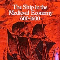 Image of The ship in the medieval economy, 600-1600                                                                                                                                                                                                                     - 387.2 Ung