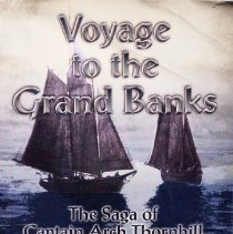 Image of Voyage to the Grand Banks: the saga of Captain Arch Thornhill                                                                                                                                                                                                  - 639.22 And