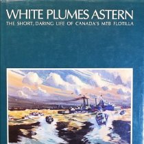 Image of White plumes astern: the short, daring life of Canada's MTB flotilla                                                                                                                                                                                           - 359.9 Law