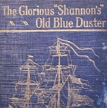 """Image of The glorious """"Shannon's"""" old blue duster and other faded flags of fadeless fame                                                                                                                                                                                - 973.5 Sni"""