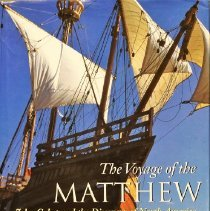 Image of The voyage of the Matthew: John Cabot and the discovery of  North America                                                                                                                                                                                      - 970.01 Fir