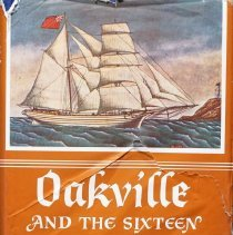 Image of Oakville and the Sixteen                                                                                                                                                                                                                                       - 971.353 MAT 2 1994 c.2